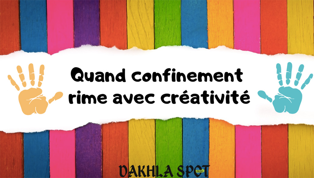 Dakhla stimule la créativité en période de confinement